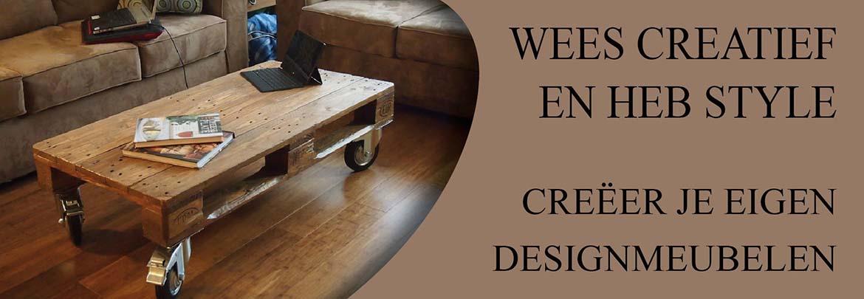 Wees creatief en maak je eigen stylevolle meubels!